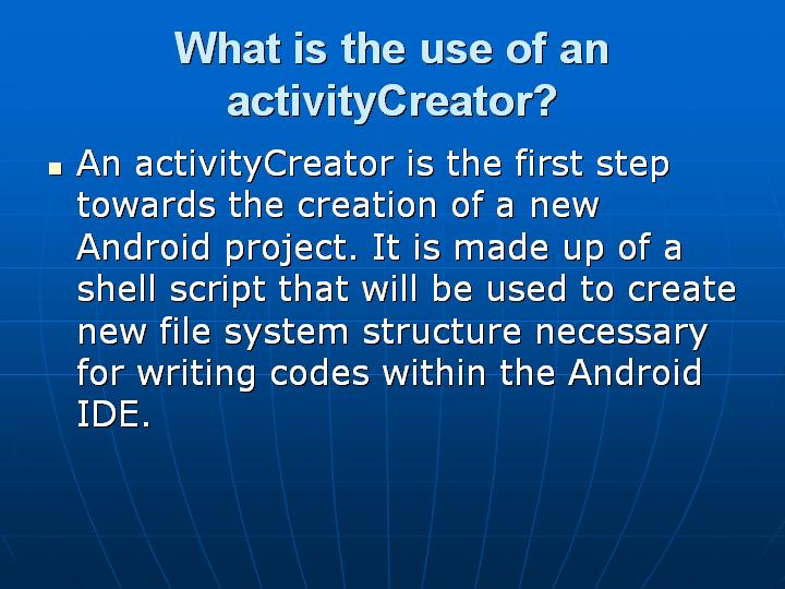 8_What is the use of an activityCreator