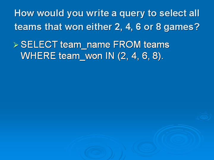 9_How would you write a query to select all teams that won either 2 4 6 or 8 games