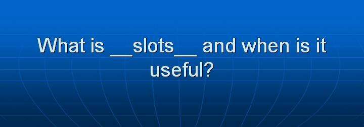14_What is __slots__ and when is it useful