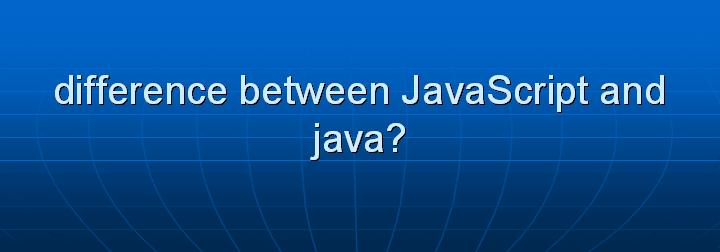 3_difference between JavaScript and java
