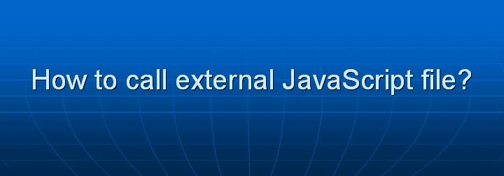 7_How to call external JavaScript file