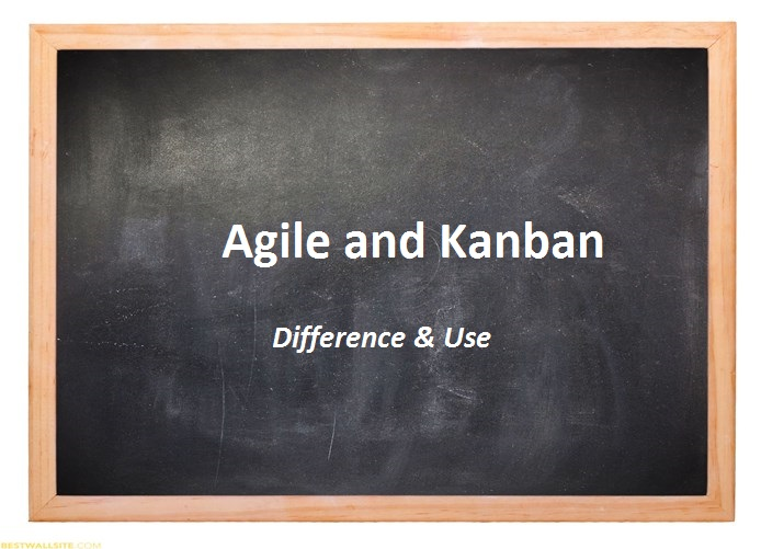 agile-kanban-in-software-development-and-testing-difference-and-use