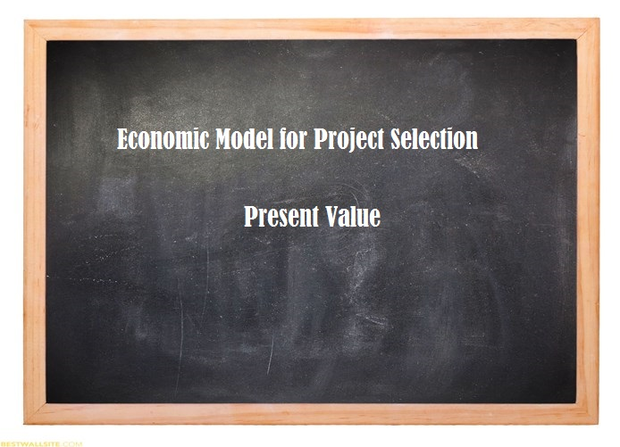present-value-in-economic-model-for-project-selection